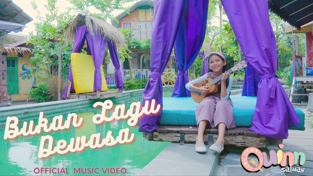 Quinn Salman - Bukan Lagu Dewasa (Official Music VIdeo)