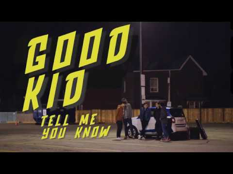 Good Kid - Tell Me You Know