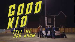 Good Kid - Tell Me You Know (Official Music Video)