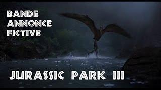 Bande annonce Jurassic Park 3 (Fictif)