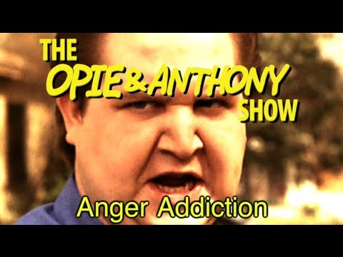 opie-&-anthony:-anger-addiction-(12/12/12)