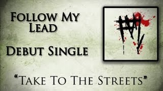 "Follow My Lead - ""Take To The Streets"""