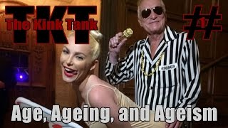 the kink tank episode 1 age ageing and ageism