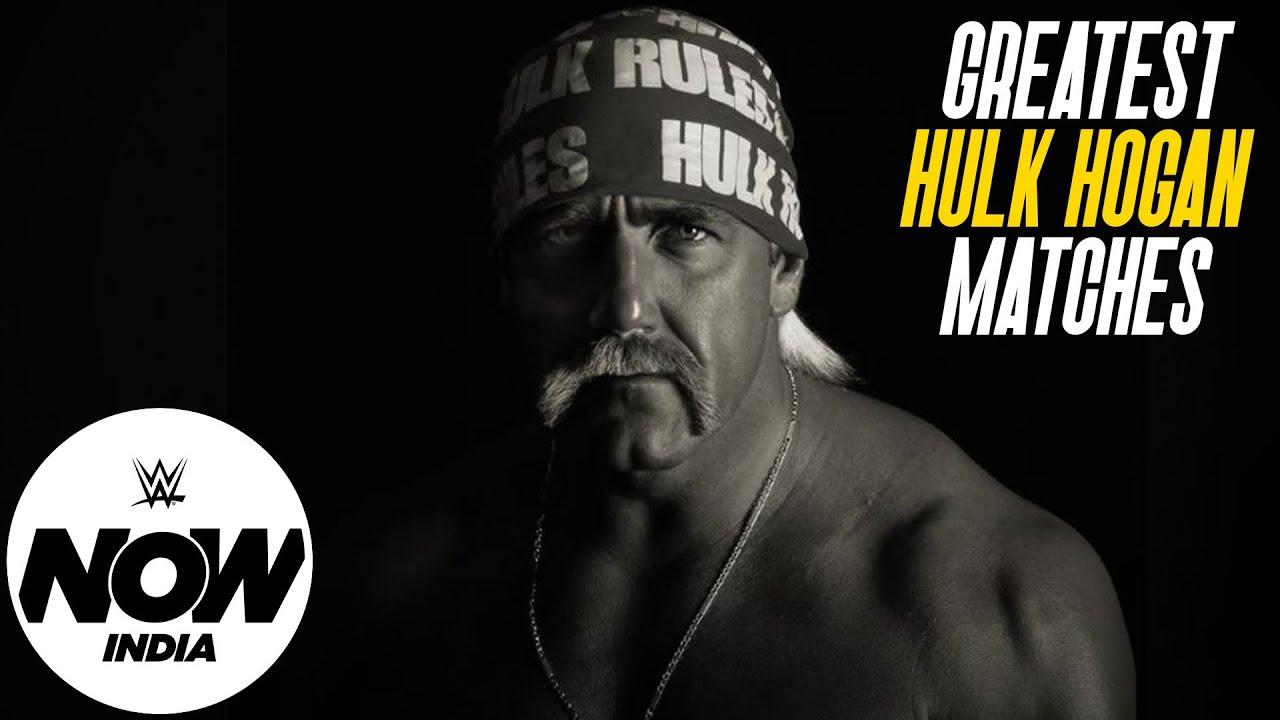 The Greatest Hulk Hogan Matches: WWE Now India