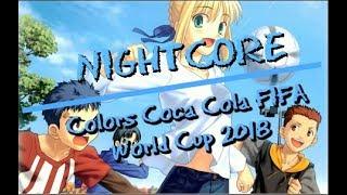 Nightcore ⚽Colors Coca Cola FIFA World Cup 2018⚽ by Jason Derulo
