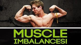Two Reasons Why YOU Have Muscle Imbalances! Fix them NOW!