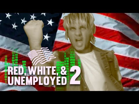 Red, White, & Unemployed 2