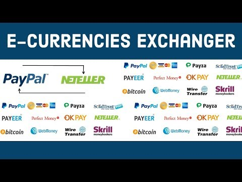 E-Currencies Exchanger | Paypal, Neteller, Skrill, Perfect Money, BTC, ETH, BCH