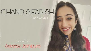 CHAND SIFARISH   FEMALE VERSION   SAVEREE JOSHIPURA   PIANO COVER   NEW COVER SONGS   2021 