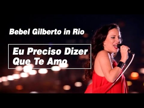 """Bebel Gilberto - """"Eu Preciso Dizer Que Te Amo""""(Ao Vivo) - Bebel Gilberto In Rio"""