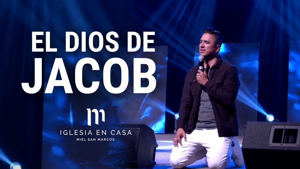 EL DIOS DE JACOB - Miel San Marcos - Iglesia en Casa - 25 Julio 2021