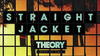 THEORY - Straight Jacket [OFFICIAL AUDIO]