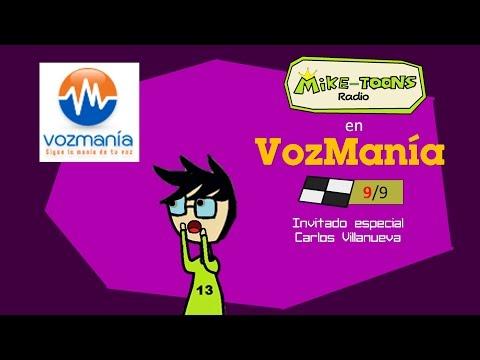 Mike-Toons Radio: Vozmanía (final) Entrevista a Carlos Villanueva