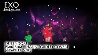Park Bom - HANN (Acapella Ver.) Feat. Cheetah [QUEENDOM (G)I-DLE COVER]