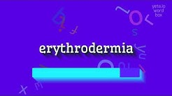 "How to say ""erythrodermia""! (High Quality Voices)"