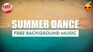 Summer Dance - No Copyright | EDM | House | Chill | Royalty Free | BGM | Stock Music