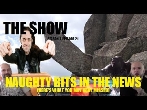 Naughty Bits of News (The Show: S1*E21)