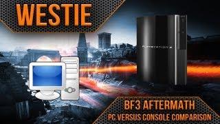 ► Battlefield 3 Aftermath | PC to Console Comparison