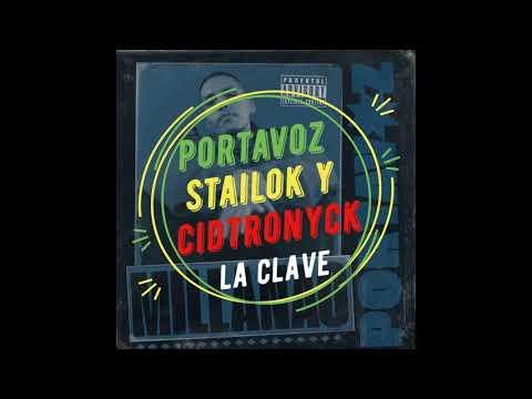 La clave Portavoz ft stailok y cidtronyck