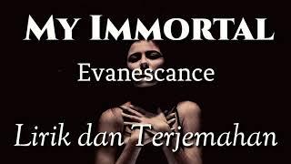 MY IMMORTAL - EVANESCANCE | LIRIK DAN TERJEMAHAN