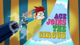 Get Ace - Ace Joins The Circus