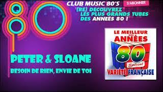 Peter et Sloane - Besoin de rien envie de toi - ClubMusic80s