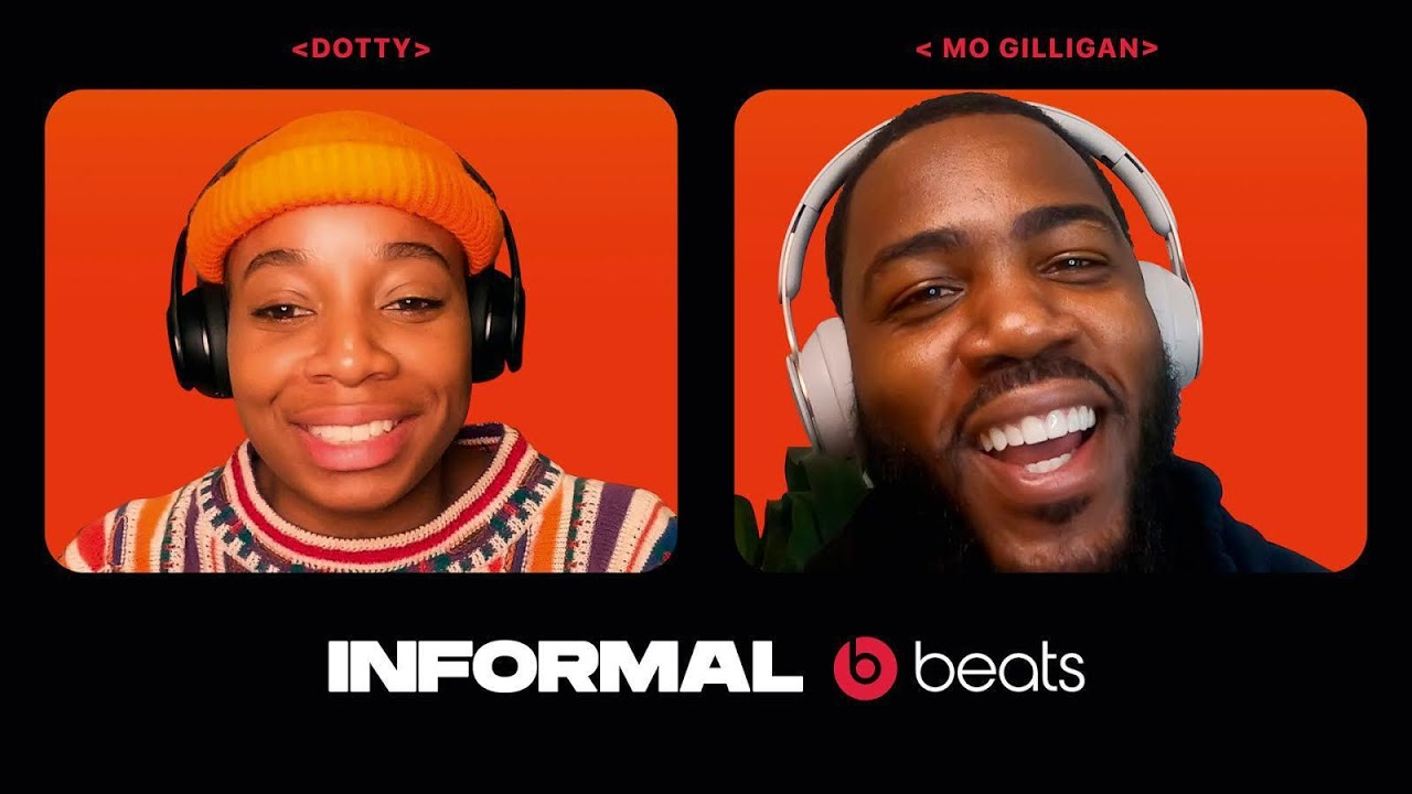 Dotty & Mo Gilligan Talk Pressures Of Representation | Beats By Dr. Dre Presents Informal Ep 3