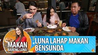 Luna Maya Makan Bensunda, Bikin Ngiler! - Makan Bareng Luna (27/2)
