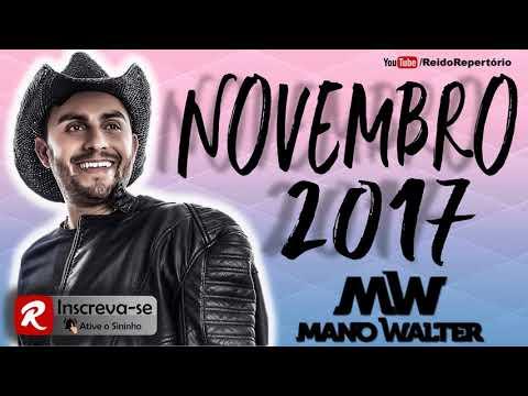 Mano Walter - Novembro 2017  ( 5 Músicas Novas )