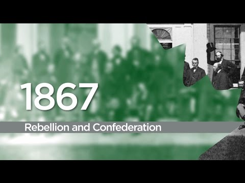 1867 – Rebellion and Confederation