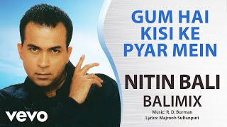 gum hai kisi ke pyar mein balimix nitin bali official hindi pop song