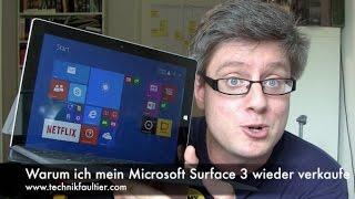 Warum ich mein Microsoft Surface 3 wieder verkaufe Schon immer hat ...