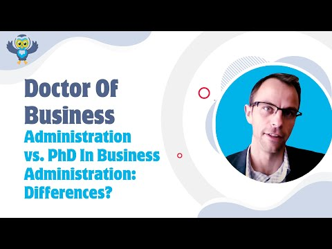 Doctor Of Business Administration vs. PhD In Business Administration: Differences?- PhD / DBA Degree