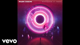 Imagine Dragons - Whatever It Takes (Audio) Mp3
