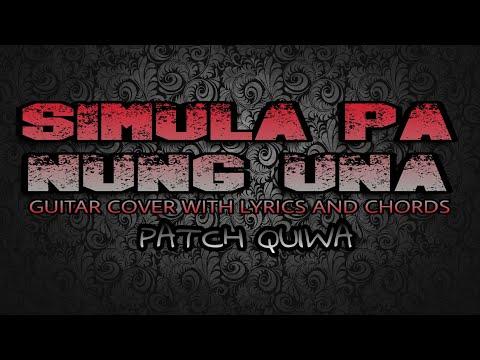 Simula Pa Nung Una - Patch Quiwa (Guitar Cover With Lyrics & Chords)