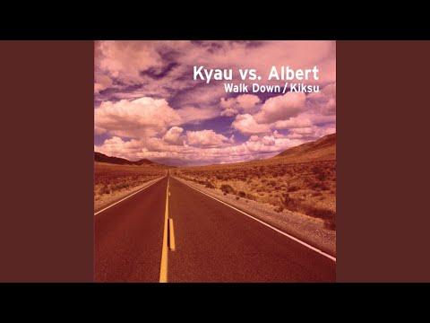 Kyau & Albert - Walk Down