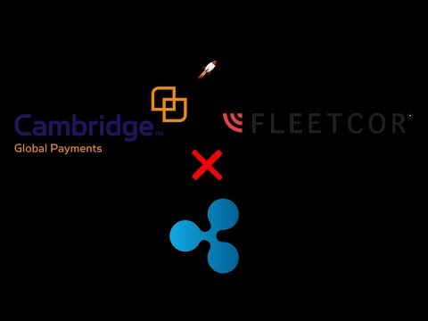 Cambridge FX and Fleetcor Piloting XRP! Regulated Bank Selling Ripple!