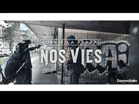 Hornet La Frappe - Nos Vies | Daymolition