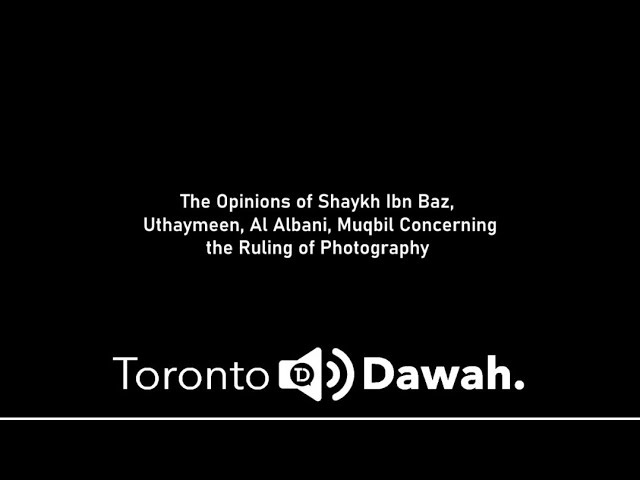 The Opinion Of Shaykh Bin Baz, Uthaymeen, Albany, Muqbil On The Ruling Of Photography And Cameras