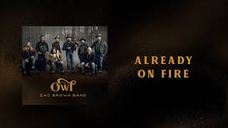 Zac Brown Band - Already On Fire (AUDIO)