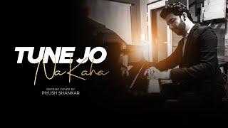 Tune Jo Na Kaha - Reprise Cover   Piyush Shankar   New York   Pritam   Mohit Chauhan