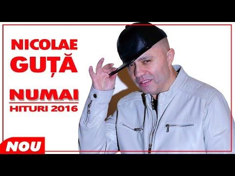 NICOLAE GUTA 2016 - NUMAI HITURI [COLAJ MANELE] NOU