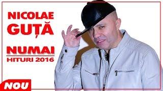 Repeat youtube video NICOLAE GUTA 2016 - NUMAI HITURI [COLAJ MANELE] NOU