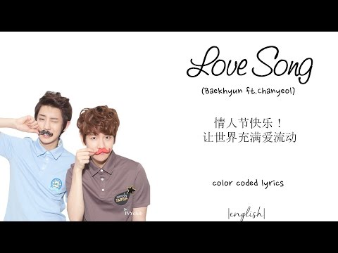 Baekhyun ft. Chanyeol - Love song (English color coded lyrics)