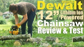 Should you buy a Battery Powered Chainsaw? Dewalt 12 inch DCCS620 XR 20v Review & Test.