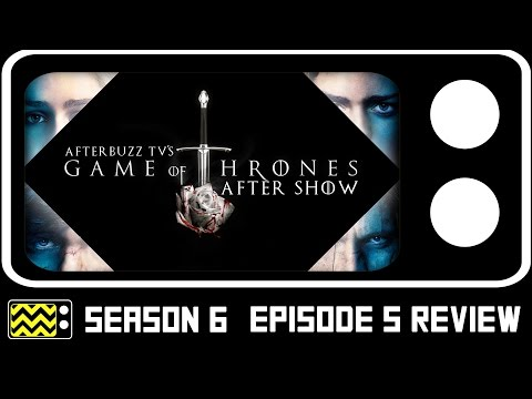 Game Of Thrones Season 6 Episode 5 Review & After Show | AfterBuzz TV