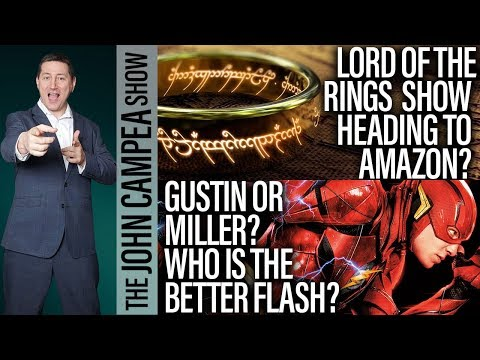 Lord Of The Rings TV Show Coming, Miller Or Gustin Flash? The John Campea Show