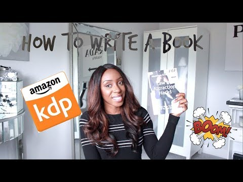 HOW TO WRITE AND PUBLISH YOUR OWN BOOK | AMAZON KINDLE DIRECT PUBLISHING   MY STORY