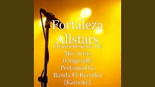 Consecuencias De Mis Actos (Originally Perfomed by Banda El Recodo) (Karaoke)