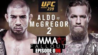 MMA Fallout Ep 096 | ALDO VS MCGREGOR 2